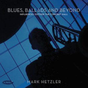 Blues, Ballads and Beyond – Mark Hetzler