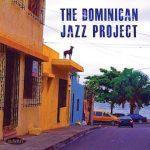 The Dominican Jazz Project - The Dominican Jazz Project