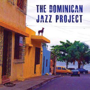 The Dominican Jazz Project – The Dominican Jazz Project