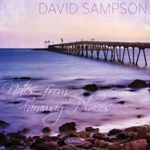 Notes from Faraway Places – David Sampson