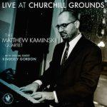 Live at Churchill Grounds - Matthew Kaminski Quartet with special guest Kimberly Gordon
