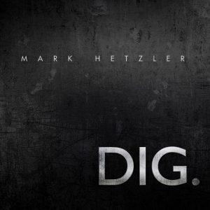 DIG. – Mark Hetzler