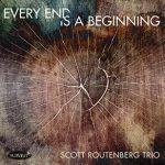 Every End is a Beginning - Scott Routenberg Trio