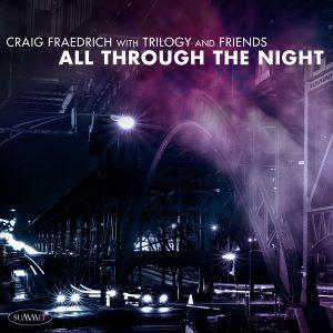 All Through the Night – Craig Fraedrich with Trilogy and Friends