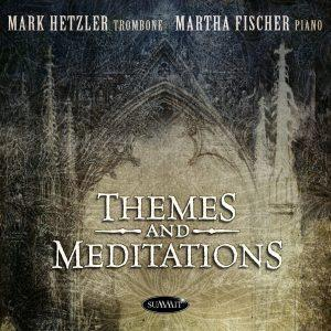 Themes and Meditations – Mark Hetzler & Martha Fischer