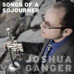 Songs of a Sojourner - Joshua Ganger