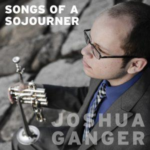 Songs of a Sojourner – Joshua Ganger
