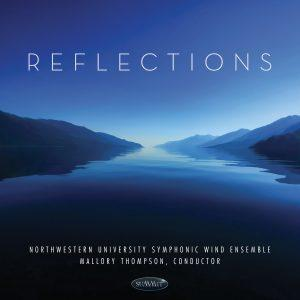 Reflections – Northwestern University Symphonic Wind Ensemble