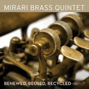 Renewed, Reused, Recycled – Mirari Brass Quintet
