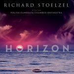 Horizon - Richard Stoelzel with the Polish Camerata Chamber Orchestra