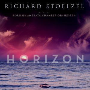 Horizon – Richard Stoelzel with the Polish Camerata Chamber Orchestra