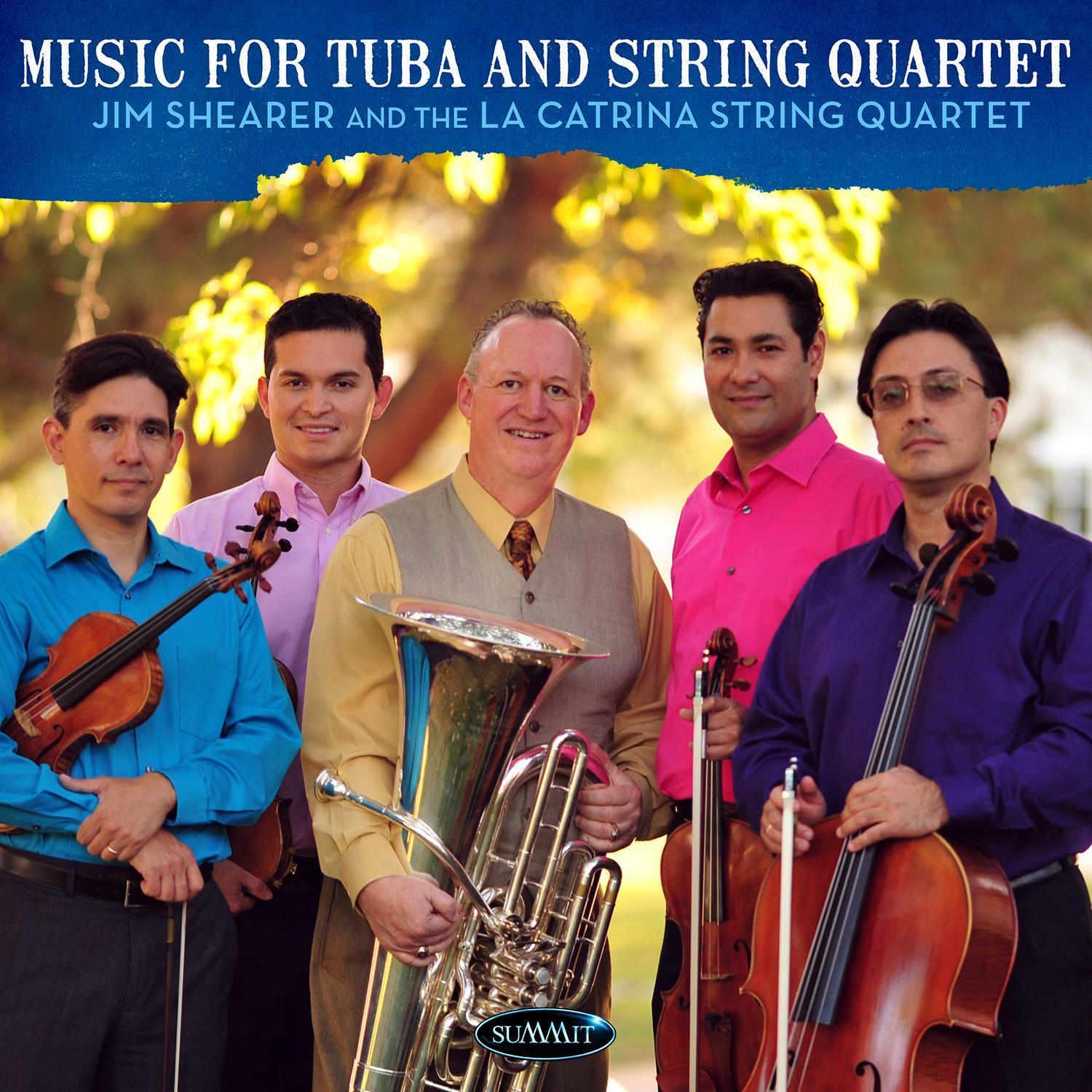 Music for Tuba and String Quartet – Jim Shearer and the La