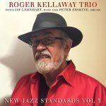 New Jazz Standards Vol 3 w/ Roger Kellaway getting great reviews!