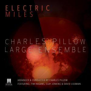 Electric Miles – Charles Pillow Large Ensemble