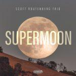 SUPERMOON - Scott Routenberg Trio