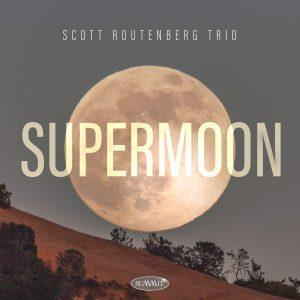 SUPERMOON – Scott Routenberg Trio