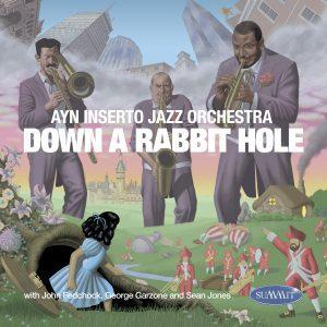 Down A Rabbit Hole – Ayn Inserto Jazz Orchestra