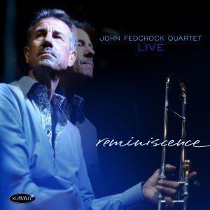 Reminiscence – John Fedchock Quartet