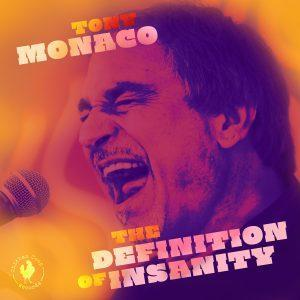 The Definition of Insanity – Tony Monaco