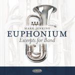 Euphonium Excerpts for Band - Mark Jenkins