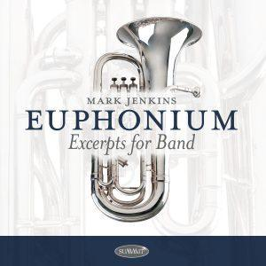 Euphonium Excerpts for Band – Mark Jenkins