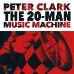 The 20-Man Music Machine - Peter Clark