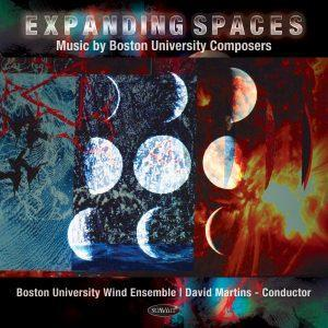 Expanding Spaces – Boston University Wind Ensemble, David J. Martins, Conductor