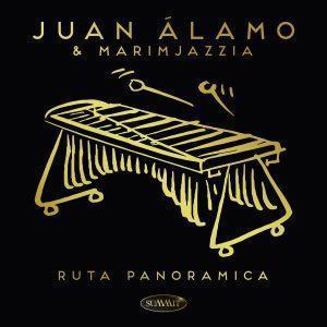 Ruta Panoramica – Juan Álamo & Marimjazzia