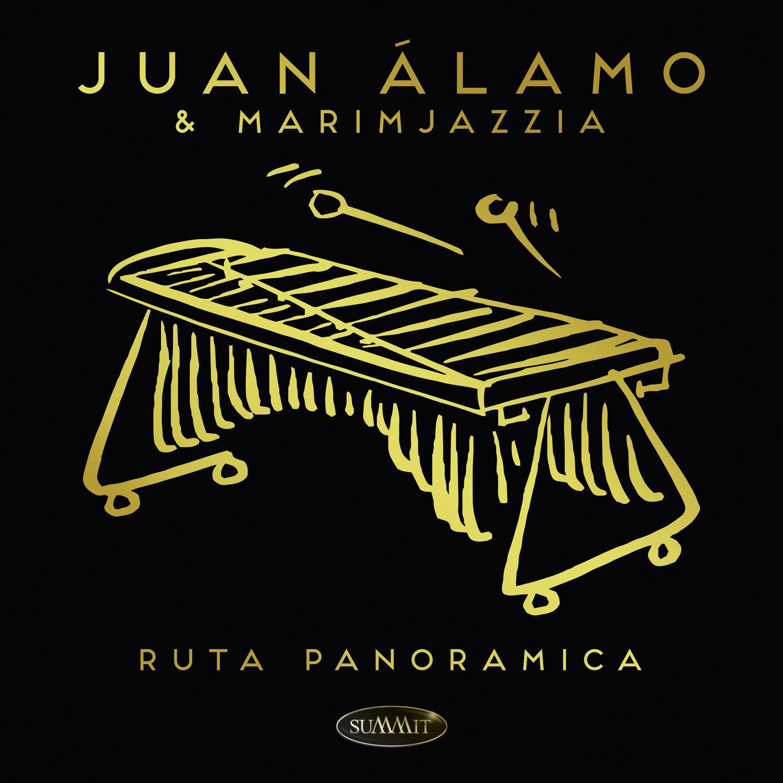 Ruta Panoramica – Juan Álamo & Marimjazzia | Summit Records
