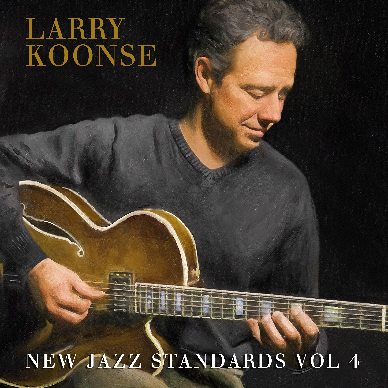 New Jazz Standards Vol 4 – Larry Koonse Quartet | Summit Records