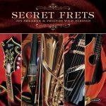 Secret Frets - Jim Shearer & Friends with Strings