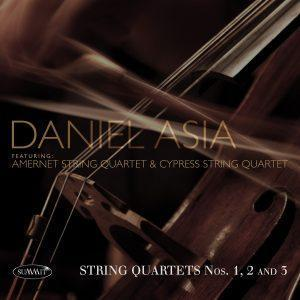 String Quartets Nos. 1, 2 and 3 – Daniel Asia