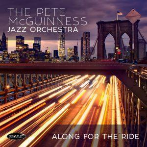 Along For The Ride – Pete McGuinness Jazz Orchestra