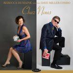 Chez Nous - Rebecca DuMaine and the Dave Miller Combo