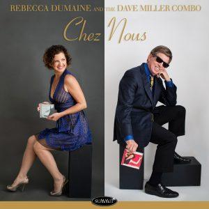 Chez Nous – Rebecca DuMaine and the Dave Miller Combo