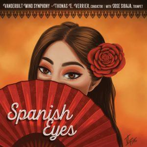 Spanish Eyes – Vanderbilt Wind Symphony w/ Jose Sibaja, Trumpet • Thomas E. Verrier, Conductor