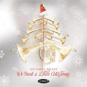 We Need a Little Christmas – Isthmus Brass