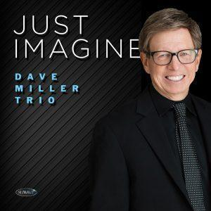Just Imagine – Dave Miller Trio