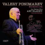 Our Father Who ART BLAKEY: The Centennial - Valery Ponomarev Big Band LIVE