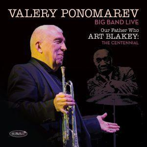 「VALERY PONOMAREV OUR FATHER WHO ART BLAKEY: THE CENTENNIAL」の画像検索結果