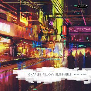 Chamber Jazz – Charles Pillow Ensemble
