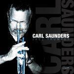 Carl Saunders, Jazz Trumpet - Carl Saunders