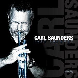 Carl Saunders, Jazz Trumpet – Carl Saunders