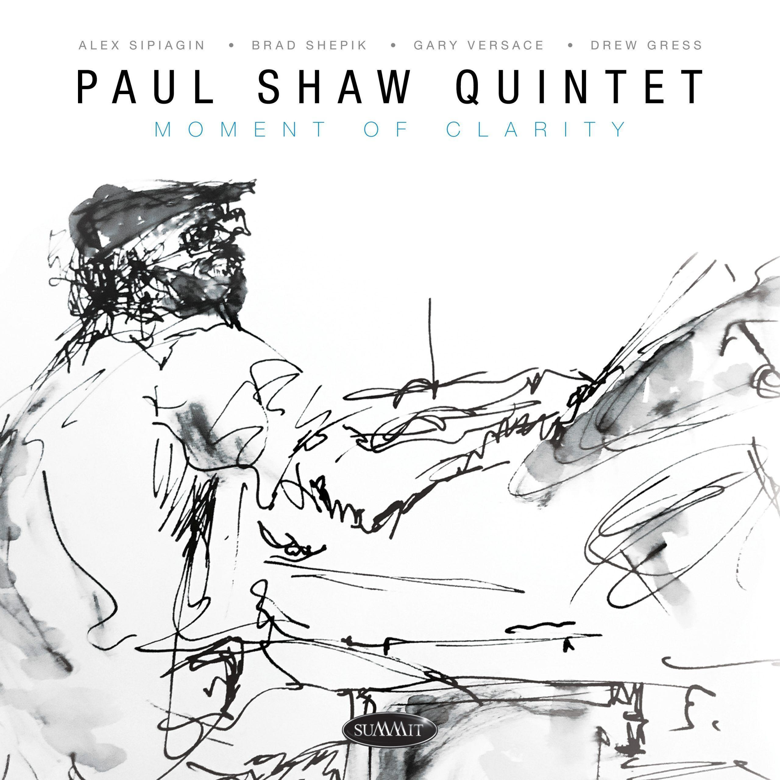 Moment of Clarity – Paul Shaw Quintet | Summit Records