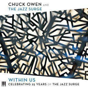 Within Us • Celebrating 25 Years of the Jazz Surge – Chuck Owen and the Jazz Surge
