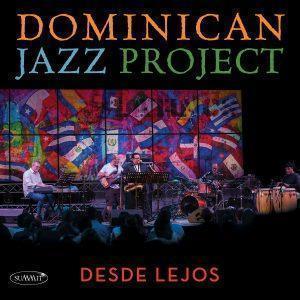 Desde Lejos – Dominican Jazz  Project